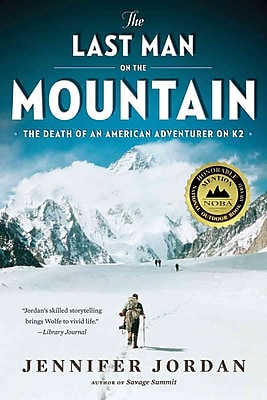 The Last Man on the Mountain: The Death of an American Adventurer on K2 Jennifer Jordan Paperback