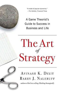 The Art of Strategy Avinash K. Dixit, Barry J. Nalebuff Paperback