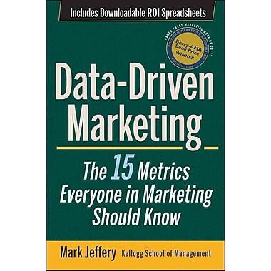Data-Driven Marketing: The 15 Metrics Everyone in Marketing Should Know Mark Jeffery Hardcover