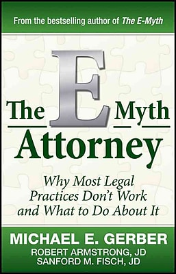 The E-Myth Attorney: Why Most Legal Practices Don't Work and What to Do About It Hardcover
