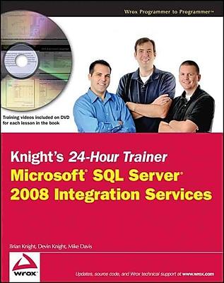 Knight's 24-Hour Trainer: Microsoft SQL Server 2008 Integration Services Paperback