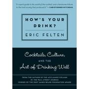 How's Your Drink? Eric Felten Paperback