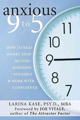 Anxious 9 to 5 Larina Kase PsyD MBA Paperback