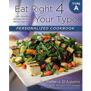 Eat Right 4 Your Type Personalized Cookbook Dr. Peter J. D'Adamo, Kristin O'Connor  Paperback