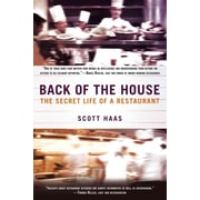 Back Of The House The Secret Life Of A Restaurant Scott Haas Paperback