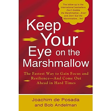 Keep Your Eye on the Marshmallow Joachim de Posada, Bob Andelman Hardcover