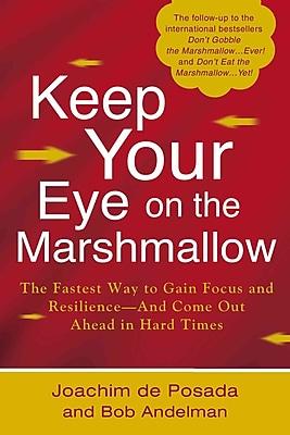 Keep Your Eye on the Marshmallow Joachim de Posada, Bob Andelman Hardcover