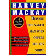 Beware The Naked Man Who Offers You His Shirt Harvey Mackay Paperback