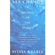 Sea Change: A Message of the Oceans Sylvia A. Earle Paperback