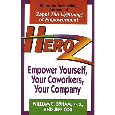Heroz: Empower Yourself, Your Coworkers, Your Company William Byham , Jeff Cox Paperback
