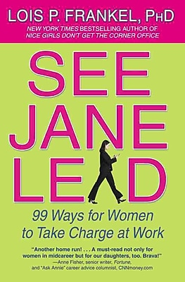 See Jane Lead: 99 Ways for Women to Take Charge at Work (A NICE GIRLS Book) Paperback
