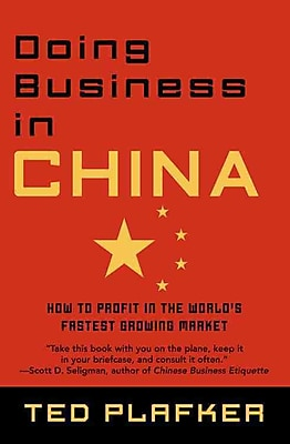 Doing Business In China: How to Profit in the World's Fastest Growing Market Ted Plafker Paperback