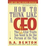 How to Think Like a CEO: The 22 Vital Traits You Need to Be the Person at the Top Paperback