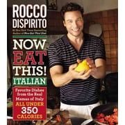 Now Eat This! Italian Rocco DiSpirito Hardcover