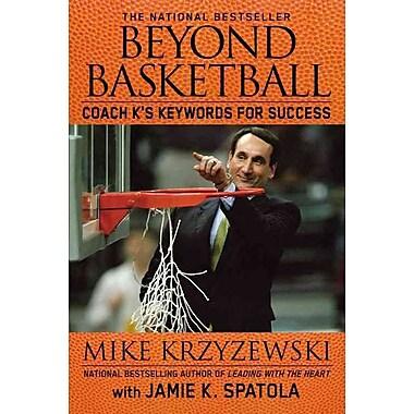 Beyond Basketball: Coach K's Keywords for Success Mike Krzyzewski, Jamie K. Spatola Paperback