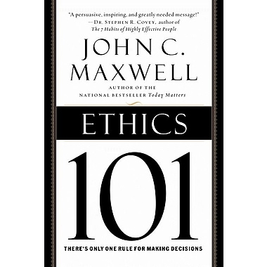 Ethics 101: What Every Leader Needs To Know (101 Series) John C. Maxwell Hardcover