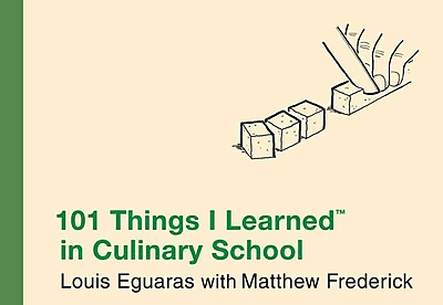 101 Things I Learned in Culinary School Louis Eguaras Hardcover