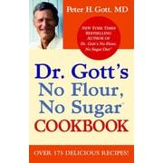Dr. Gott's No Flour, No Sugar(TM) Cookbook Peter H. Gott Paperback