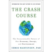 The Crash Course: The Unsustainable Future Of Our Economy, Energy, And Environment Hardcover