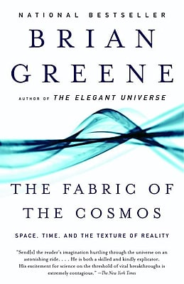 The Fabric of the Cosmos: Space, Time, and the Texture of Reality Brian Greene Paperback