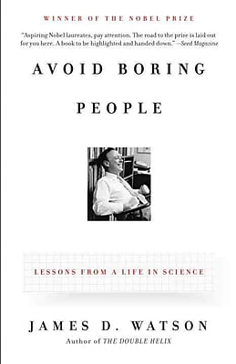 Avoid Boring People: Lessons from a Life in Science James D. Watson Paperback