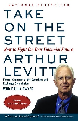 Take on the Street: How to Fight for Your Financial Future Arthur Levitt Paperback