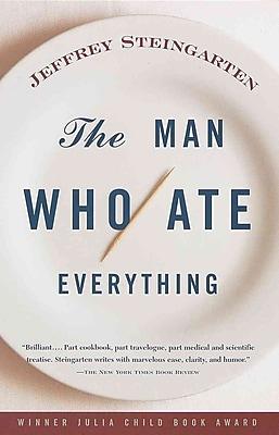 The Man Who Ate Everything Jeffrey Steingarten Paperback