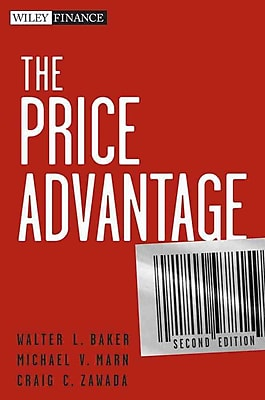 The Price Advantage (Wiley Finance) Walter L. Baker, Michael V. Marn, Craig C. Zawada Hardcover