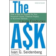 The Ask: Support for Your Nonprofit Cause,Creative Project,or Business Venture Hardcover