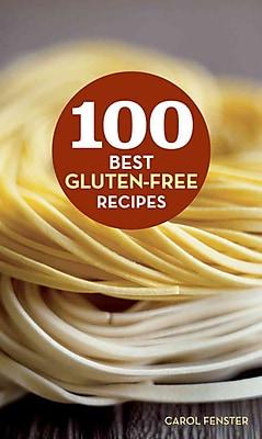100 Best Gluten-Free Recipes (100 Best Recipes) Carol Fenster Hardcover