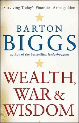 Wealth, War and Wisdom Barton Biggs Paperback
