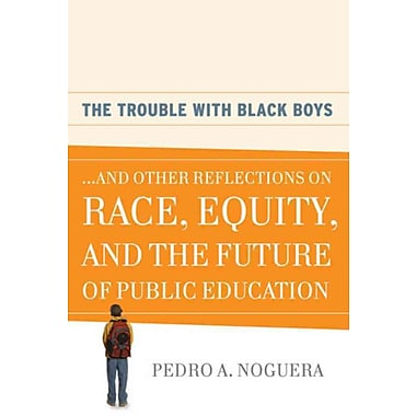 The Trouble With Black Boys Pedro A. Noguera Paperback