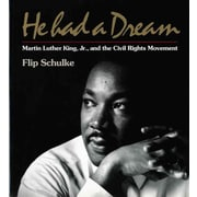He Had a Dream: Martin Luther King, Jr. and the Civil Rights Movement Flip Schulke Paperback