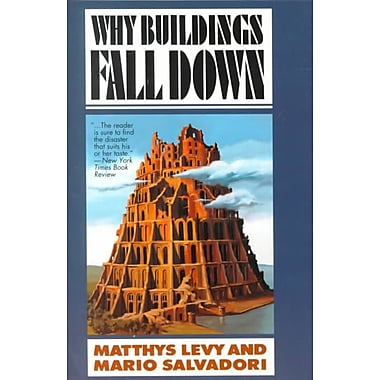 Why Buildings Fall Down: Why Structures Fail Matthys Levy, Mario Salvadori Paperback