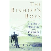 The Bishop's Boys: A Life of Wilbur and Orville Wright Tom D. Crouch Paperback