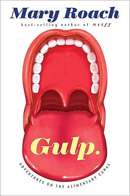 Gulp: Adventures on the Alimentary Canal Mary Roach Hardcover