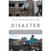 The Dynamics of Disaster (Science) Susan W. Kieffer Hardcover