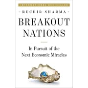 Breakout Nations In Pursuit Of The Next Economic Miracles  Ruchir Sharma Hardcover