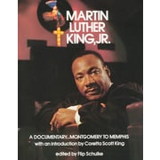 Martin Luther King, Jr.: A Documentary...Montgomery to Memphis Flip Schulke Paperback
