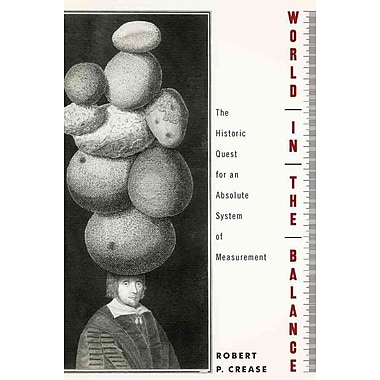 World in the Balance Robert P. Crease Hardcover