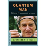 Quantum Man Richard Feynman's Life in Science Lawrence M. Krauss Hardcover