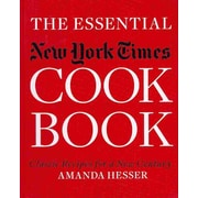 The Essential New York Times Cookbook: Classic Recipes for a New Century Amanda Hesser Hardcover