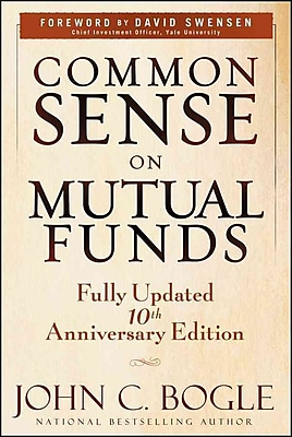 Common Sense on Mutual Funds: Fully Updated 10th Anniversary Edition John C. Bogle Hardcover