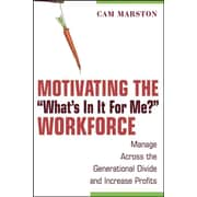 """Motivating the """"What's In It For Me"""" Workforce Cam Marston Hardcover"""