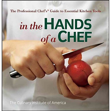 In the Hands of a Chef: The Professional Chef's Guide to Essential Kitchen Tools Paperback