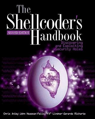 The Shellcoder's Handbook Chris Anley, John Heasman, Felix Lindner, Gerardo Richarte Paperback