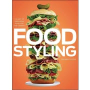 Food Styling: The Art of Preparing Food for the Camera Delores Custer Hardcover