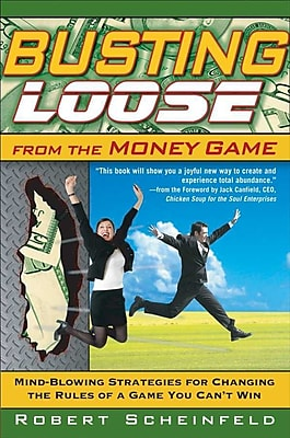 Busting Loose From the Money Game Robert Scheinfeld Hardcover