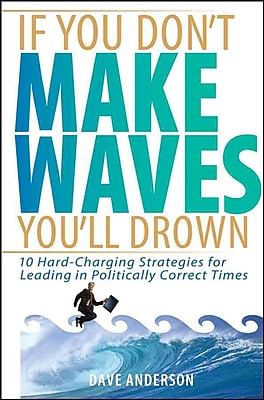 If You Don't Make Waves, You'll Drown Dave Anderson Hardcover
