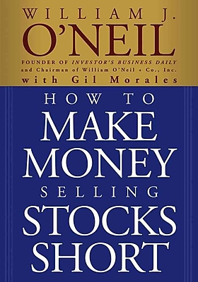 How to Make Money Selling Stocks Short William J. O'Neil , Gil Morales Paperback